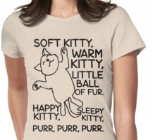Soft Kitty Song T Shirt Womens Fitted T-Shirt