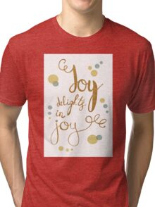 Joy delights in joy. Inspirational Shakespeare quote.  Tri-blend T-Shirt