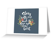 Stay with me Greeting Card