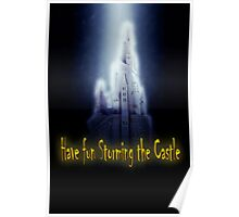 Famous humourous quotes series: Have fun storming the castle  Poster