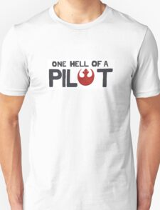 That's One Hell of a Pilot! Unisex T-Shirt