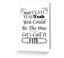 You Could Be The One Greeting Card