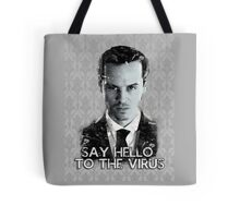 Jim Moriarty- Say hello to the virus Tote Bag