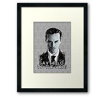 Jim Moriarty- Say hello to the virus Framed Print