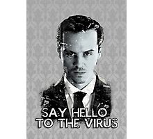 Jim Moriarty- Say hello to the virus Photographic Print