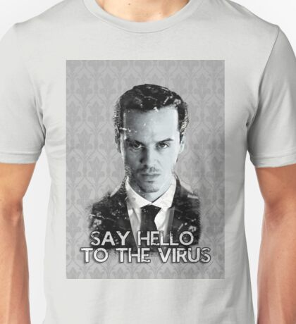 Jim Moriarty- Say hello to the virus Unisex T-Shirt