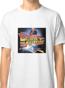 Bern For The Future Classic T-Shirt