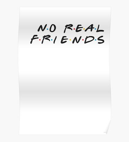 No Real Friends Kanye Poster