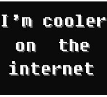 'I'm cooler on the internet' Pixel Quote Print Photographic Print
