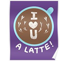 I love you - A latte! Poster