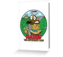 Nasus the cowardly dog! Greeting Card