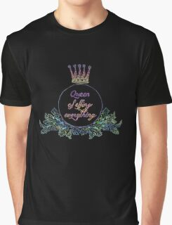queen of effing everything Graphic T-Shirt
