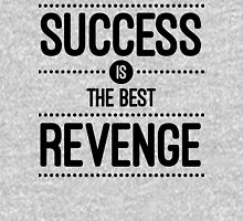 Success Is The Best Revenge Quote Unisex T-Shirt