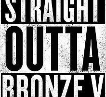 STRAIGHT OUTTA BRONZE V by Ntinho