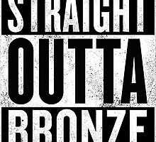 STRAIGHT OUTTA BRONZE by Ntinho