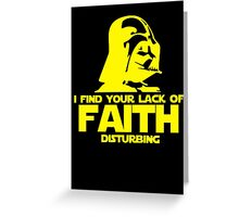 "Vader ""Lack of Faith"" Greeting Card"