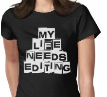 My Life Needs Editing T Shirt Womens Fitted T-Shirt