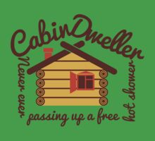 CABIN DWELLER - Never ever passing up a free hot shower! Kids Tee