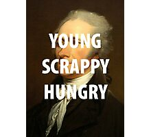 YOUNG, SCRAPPY, & HUNGRY  Photographic Print
