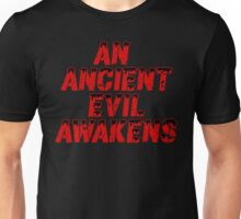 An Ancient Evil Awakens T Shirt Unisex T-Shirt