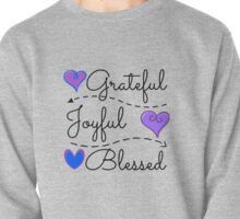 Grateful, Joyful, Blessed.  Pullover