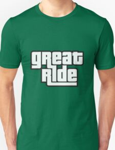 great ride T-Shirt