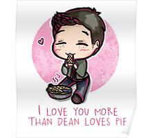 I Love You more than Dean Loves Pie Poster