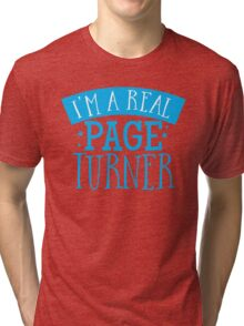 I'm a real page turner Tri-blend T-Shirt