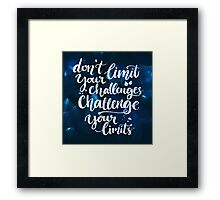Challenging quote Framed Print