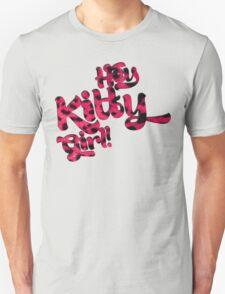 Hey Kitty Girl! T-Shirt