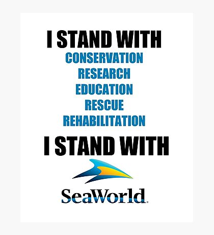 I Stand With Seaworld Photographic Print