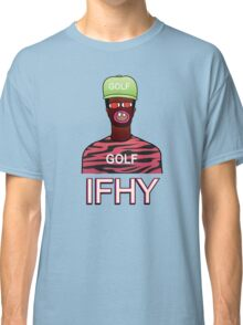 IFHY / Tyler the Creator Classic T-Shirt