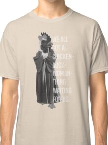 Chicken-Duck-Woman-Thing Classic T-Shirt