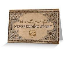 A Part of a Neverending Story Greeting Card