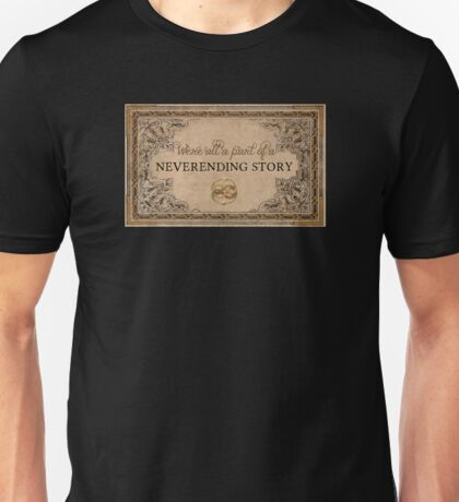 A Part of a Neverending Story Unisex T-Shirt