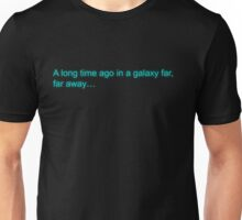 A Galaxy Far Away Unisex T-Shirt