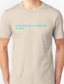 A Galaxy Far Away Unisex T-Shirt