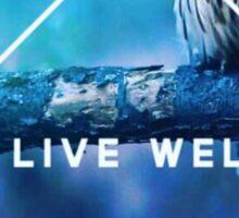 Live Well  Sticker