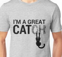 I'm a Great Catch Unisex T-Shirt