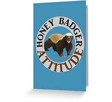 Honey Badger Attitude Greeting Card