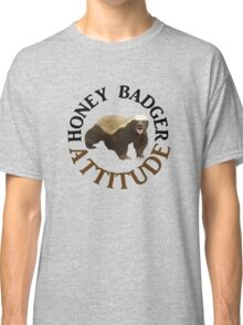 Honey Badger Attitude Classic T-Shirt