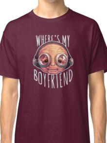 Where's My Boyfriend? Classic T-Shirt