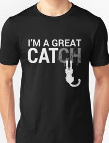 I'me a Great Catch T-Shirt