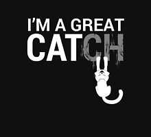 I'me a Great Catch Unisex T-Shirt