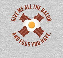 Give Me All The Bacon And Eggs You Have - Parks & Recreation Unisex T-Shirt