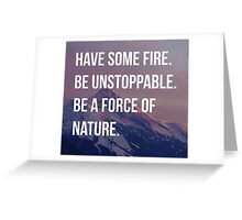 Greys Anatomy Quote- Be Unstoppable Greeting Card
