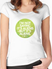 I'm Not Saying It's Aliens Women's Fitted Scoop T-Shirt
