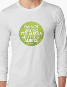 I'm Not Saying It's Aliens T-Shirt