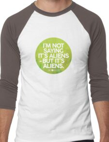 I'm Not Saying It's Aliens Men's Baseball ¾ T-Shirt
