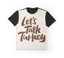 """Let's Talk Turkey"" Thanksgiving Dinner or Business Meeting Hand Lettering Graphic T-Shirt"